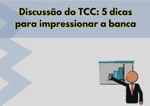 Discussão do TCC  5 dicas para impressionar a banca 300x213 - Início