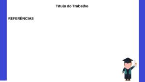 apresentação referencias tcc 300x169 - Slides do TCC: como fazer a apresentação
