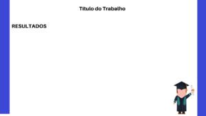 defesa de resultados 300x169 - Slides do TCC: como fazer a apresentação
