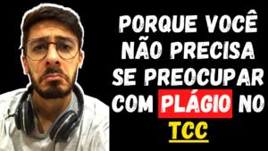 PORQUE VOCE NAO PRECISA SE PREOCUPAR COM PLAGIO NO TCC 1 300x169 - Início
