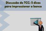 Como fazer discussão do TCC